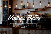 Vintage LED Bulbs Make What's Old New Again